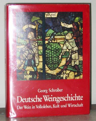 Deutsche Weingeschichte. Der Wein in Volksleben, Kult und Wirtschaft