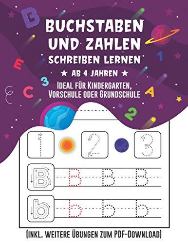 Buchstaben und Zahlen schreiben lernen ab 4 Jahren - Ideal für Kindergarten, Vorschule oder Grundschule: Mit zahlreichen Übungen zur Förderung der ... inkl. weitere Übungen zum PDF-Download