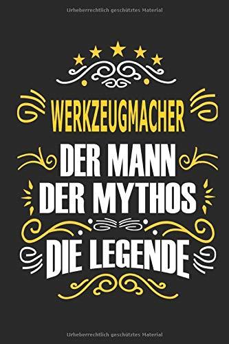 Werkzeugmacher Der Mann Der Mythos Die Legende: Notizbuch, Geschenk Buch mit 110 linierten Seiten