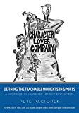 Character Loves Company: Defining the 'Teachable Moments' in Sports - A Guidebook to Character Literacy Development