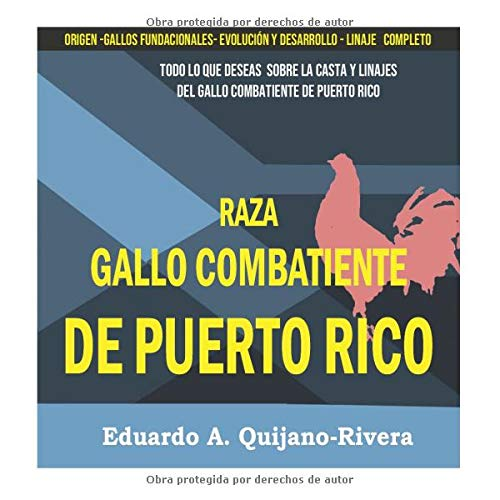 RAZA DE GALLO COMBATIENTE DE PUERTO RICO: TODO LO QUE DESEAS SABER DE LA CASTA DE LA RAZA DEL GALLO COMBATIENTE DE PUERTO RICO