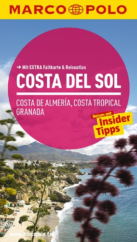 MARCO POLO Reiseführer Costa del Sol, Costa de Almeria, Costa Tropical Granada: Reisen mit Insider Tipps. Mit Extra Faltkarte & Reiseatlas.