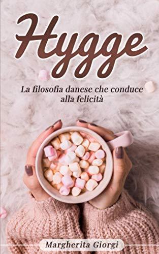 Hygge: La filosofia danese che conduce alla felicità