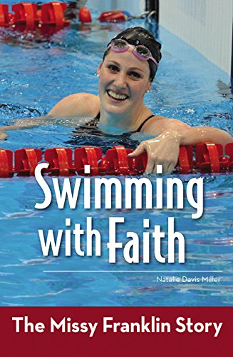 Swimming with Faith: The Missy Franklin Story (ZonderKidz Biography)