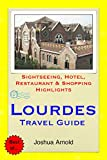 Lourdes, France Travel Guide: Sightseeing, Hotel, Restaurant & Shopping Highlights (English Edition)