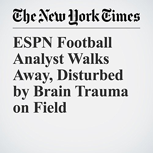 ESPN Football Analyst Walks Away, Disturbed by Brain Trauma on Field audiobook cover art