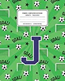 Primary Composition Notebook Grades K-2 Story Journal J: Soccer Pattern Primary Composition Book Letter J Personalized Lined Draw and Write ... Book for Kids Back to School Preschoo