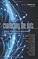 Connecting the Dots: Teacher Effectiveness and Deeper Professional Learning (Leading Edge)