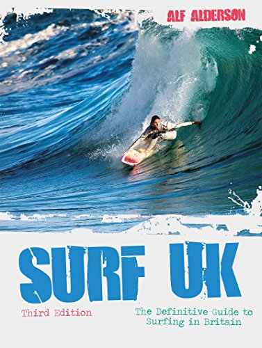 Surf UK: The Definitive Guide to Surfing in Britain (English Edition)