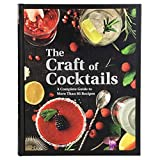 The Craft Of Cocktails: A Complete Guide To More Than 95 Recipes