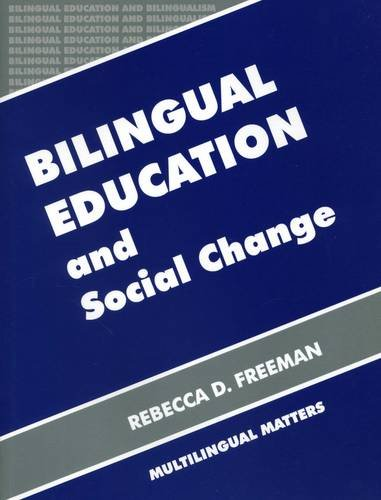 Bilingual Education and Social Change (Bilingual Education and Bilingualism, Band 14)