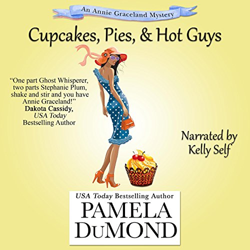 Cupcakes, Pies, and Hot Guys     An Annie Graceland Cozy Mystery Book 3              By:                                                                                                                                 Pamela DuMond                               Narrated by:                                                                                                                                 Kelly Self                      Length: 6 hrs and 35 mins     21 ratings     Overall 3.3