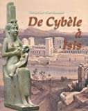 De Cybele à Isis: Ouvrage Collectif (French Edition)