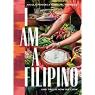 I Am a Filipino: and This is How We Cook [Nicole Ponseca]