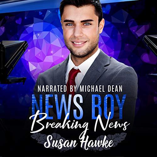 News Boy: Breaking News Audiobook By Susan Hawke cover art