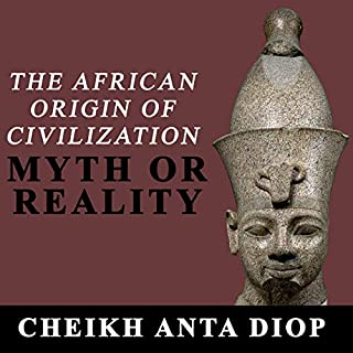 The African Origin of Civilization: Myth or Reality audiobook cover art