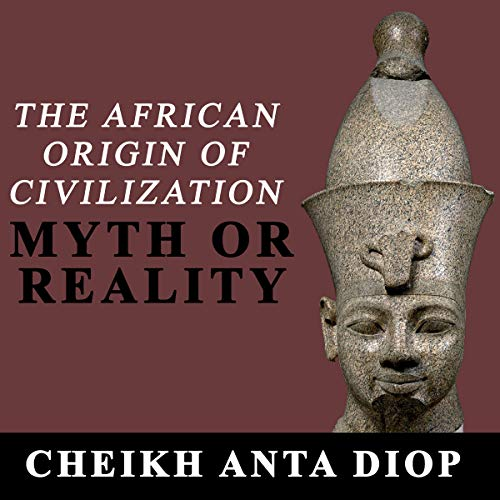 Couverture de The African Origin of Civilization: Myth or Reality