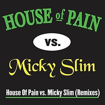 House Of Pain vs. Micky Slim (Remixes)