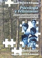 Psicologia Y Feminismo / Psychology and Feminism: Historia olvidada de mujeres pioneras en psicologia / Forgotten History of Pioneer Women in Pyschology (Mujeres / Women)