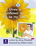 Info Trail Beginner Stage: I grew a sunflower as big as my dad Non-fiction (LITERACY LAND)
