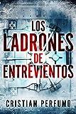 Los ladrones de Entrevientos: Un thriller en la Patagonia