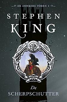De scherpschutter (De donkere toren Book 1) van [Stephen King, Hugo Timmerman, Hugo Kuipers]