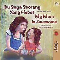 My Mom is Awesome (Malay English Bilingual Book) (Malay English Bilingual Collection)