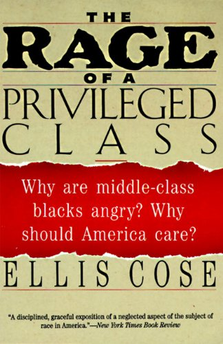The Rage of a Privileged Class: Why Do Prosperouse Blacks Still Have the Blues? (English Edition)