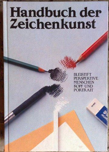 Handbuch der Zeichenkunst. Bleistift, Perspektive, Menschen, Kopf und Portrait.