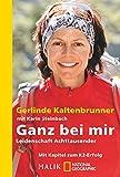 Ganz bei mir: Leidenschaft Achttausender - Gerlinde Kaltenbrunner
