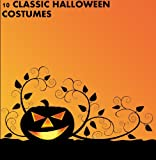 10 Classic Halloween Costumes for Kids & Costume Ideas for Mom and Dad (English Edition)