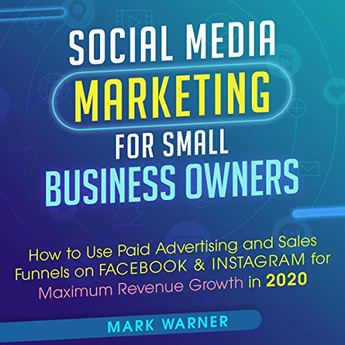 Social Media Marketing for Small Business Owners  By  cover art