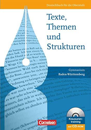 Texte, Themen und Strukturen - Deutschbuch für die Oberstufe - Baden-Württemberg - Vorherige Ausgabe: Schülerbuch mit Klausurentraining auf CD-ROM