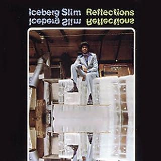 Reflections                   De :                                                                                                                                 Iceberg Slim                               Lu par :                                                                                                                                 uncredited                      Durée : 50 min     Pas de notations     Global 0,0