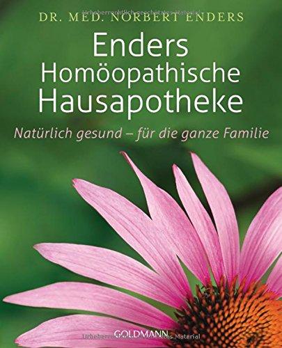 Enders Homöopathische Hausapotheke: Natürlich gesund - für die ganze Familie