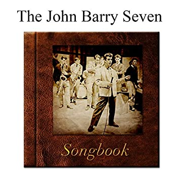 The John Barry Seven Songbook