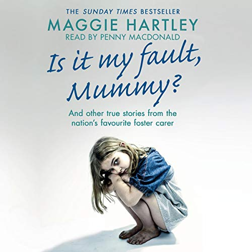 Is It My Fault Mummy? Audiobook By Maggie Hartley cover art
