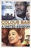 Colour Bar: The Triumph of Seretse Khama and His Nation: A United Kingdom