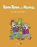 Tom-Tom et Nana, Tome 24 - Au zoo les zozos !
