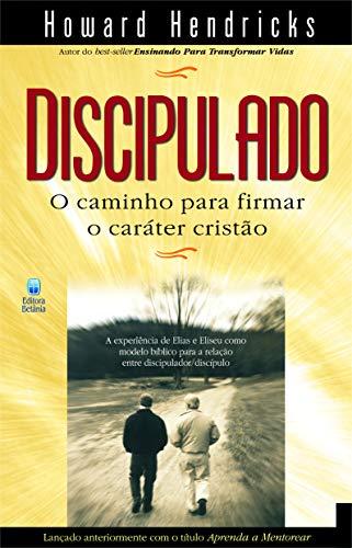 Discipulado o caminho para firmar o caráter cristão