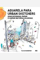 Aquarela Para Urban Sketchers. Como Desenhar, Pintar e Contar Histórias Coloridas Perfect Paperback