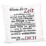 Kissen – Nimm Dir Zeit: 40 x 40 cm Dekokissen mit liebevollem Spruch - Kissenbezug und Inlett...