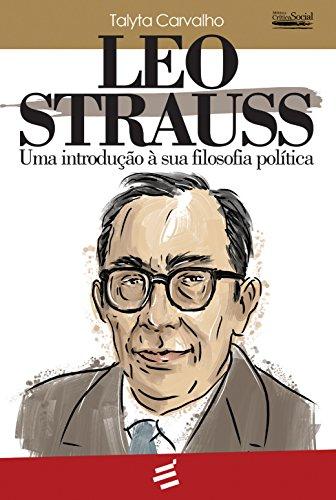 Leo Strauss: Uma introdução à sua filosofia política (Crítica Social)
