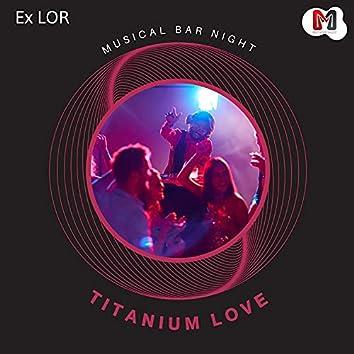 Titanium Love - Musical Bar Night