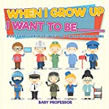 Best Book Careers For Kids - When I Grow Up I Want To Be Review