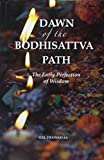 Dawn of the Bodhisattva Path: The Early Perfection of Wisdom
