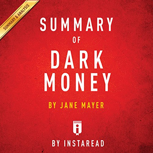 Summary of Dark Money by Jane Mayer | Includes Analysis audiobook cover art