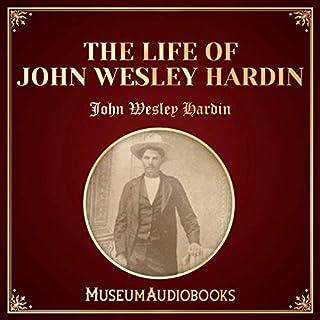 The Life of John Wesley Hardin audiobook cover art