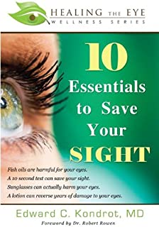 10 Essentials to Save Your SIGHT (Healing the Eye Wellness S