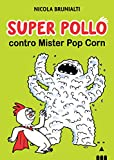 Super Pollo contro Mister Pop Corn